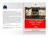 ÇatalcaBelediyesi Kurulması -1926 Kitabı Hazırlandı