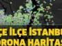 İstanbul Corona haritası…